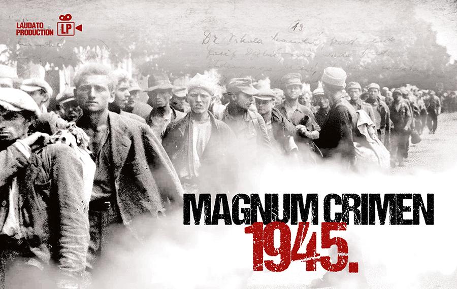 magnum crimen 1945. dokumentarni film bleiburg križni put laudato